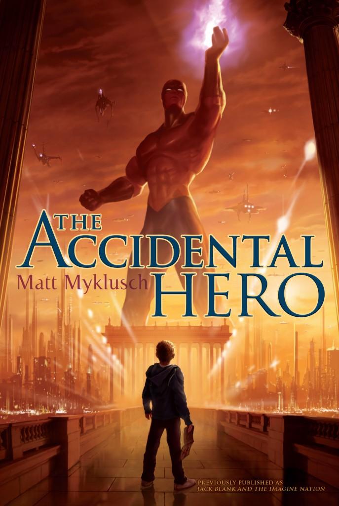 The Accidental Hero by Matt Myklusch